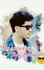 My Annoying Boy-Friend [Z.M] by amlxsvtr