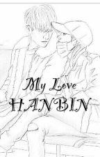 My Love HANBIN💜 by azmika2