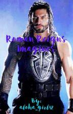 Roman Reigns Imagines by aloha_girl42