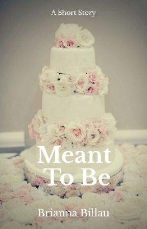 Meant To Be✔ by BriBillau