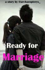 Ready for Marriage by archaeopteryx_