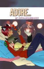 Adore.. {A Blaze X Daniel FF} (Blaniel) -HIATUS- by mustxprotecc