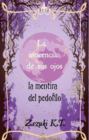 La inocencia de sus ojos: la mentira del pedofilo Prox. publicado en fisico by ZazukiKasumiTamashii