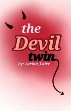 The Devil Twin (On-Hold) by Avrina_Laire
