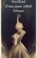 RantBook d'une jeune artiste rêveuse~ by Alicya200