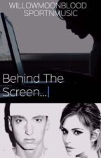 Behind the Screen by Shadyladies