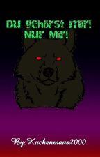 Du Gehörst mir!  Nur Mir!  Man X Boy   Werwolf   marcx by Kuchenmaus2000