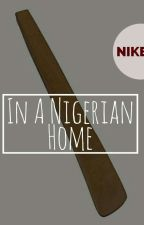 In A Nigerian Home by Nikepo