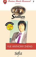 Stallion Series 7: Yue Anthony Zheng Complete (Original, Unedited Version) by sofia_jade6
