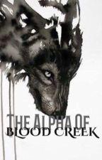 The Alpha Of Blood Creek by awkwardlyawkwardd