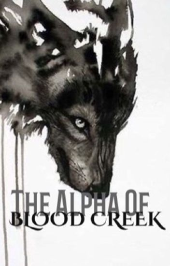 The Alpha Of Blood Creek