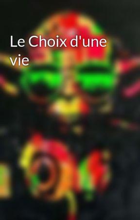 Le Choix d'une vie by D-a-mien