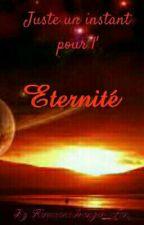 Juste un Instant, pour l'Eternité... by HermioneGranger_Fan