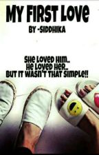 My First Love by Siddhika25