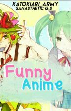 Funny Anime (Malay) by Kato_ARMY