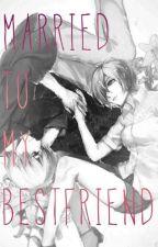 MARRIED TO MY BESFRIEND (Kaneki x Touka) by shinsuke29