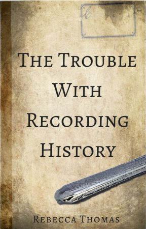 The Trouble With Recording History by kirylin