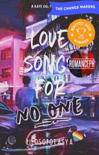 Love Songs for No One by pilosopotasya