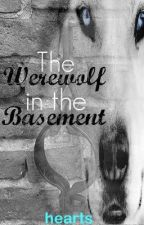 The Werewolf in the Basement by hearts