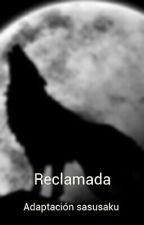 Reclamada ~ adaptación sasusaku~ by Melody_Uchiha