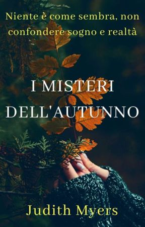 I MISTERI DELL'AUTUNNO by Judith-Myers