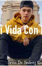 MI VIDA CON RK by AnaGutierrez188