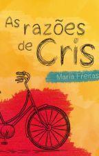 As razões de Cris by MariaFreitasSouza