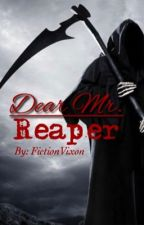 Dear Mr Reaper by fictionvixon