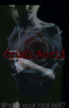 Cruel World by ShadowAshblue