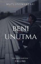 Beni Unutma | Calling  by mutlusonyazari