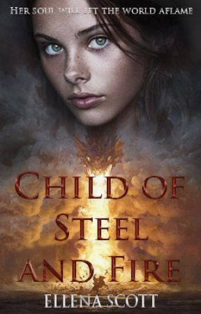 Child of Steel and Fire by EllenaScott_