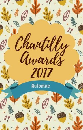 Chantilly Awards - Automne 2017 by ChantillyAwards