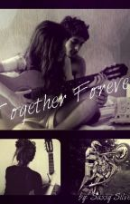 Together Forever by sassy_Silver16