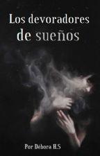 Los devoradores de sueños by CiruelaAcida
