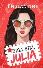 Diga Sim, Julia! by _englantine