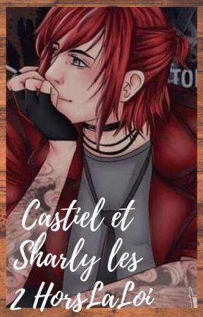 Castiel et Sharly les 2HorsLaLoi by alice669922