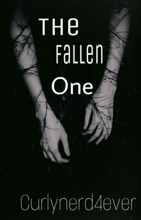 The Fallen One by curlynerd4ever