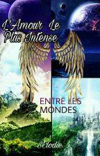 L'Amour Le Plus Intense [En correction] by SElodie