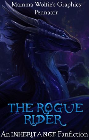 The Rogue Rider (An Inheritance Fanfiction) by Pennator