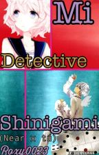 Mi detective shinigami(Near x Tú) by Roxy0023