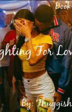 Fighting For Love by Thuggishh_