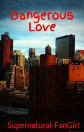 Dangerous Love by Supernatural-FanGirl