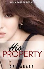 His Property #Wattys2016 by Crizababe