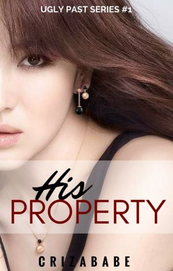 His Property (Ugly Past Series #1)