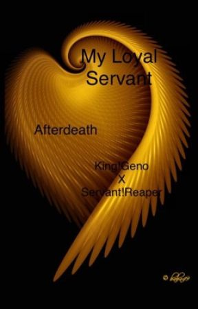 [DISCONTINUED] My Loyal Servant {Afterdeath} (King!Geno X Servant!Reaper) by TheLunarGem