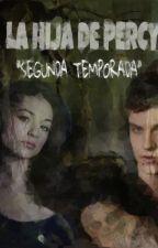 la hija de percy - segunda temporada by nickcarter00