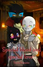 Special blood and special love~ [Version Française] by Cookix01