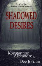 Shadowed Desires by gryphon88