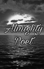 Almighty.Poet_ by AlmightyPoet