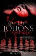 Jouons Ensemble   Saison 1 by Ari_Auteur